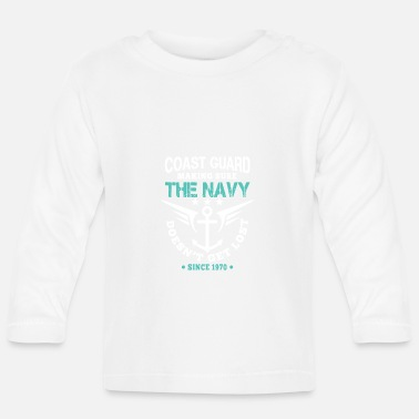 Coast Coast Guard making sure Navy doesn't get lost - Baby Longsleeve Shirt