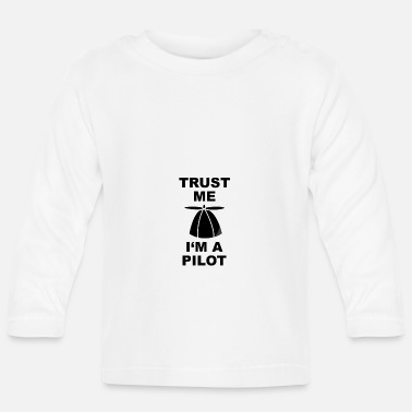 Witty pilot witty saying - Baby Long Sleeve T-Shirt
