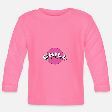 Chill Chill - Baby longsleeve
