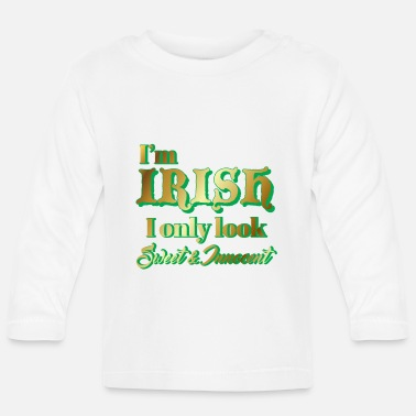 Irish St Patricks Day - Irish - Funny - Gift - Baby Longsleeve Shirt