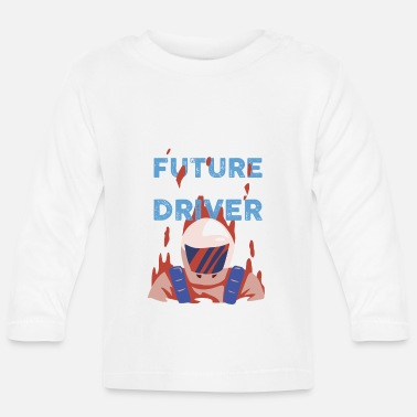 Race Car Driver Racing Car - Future Race Car Driver - Baby Longsleeve Shirt