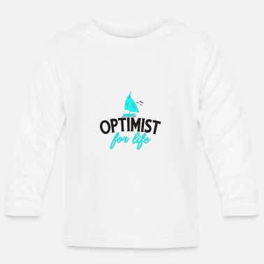 Optimist Sailing Sailing - Optimist For Life Design for sailors - Baby Longsleeve Shirt