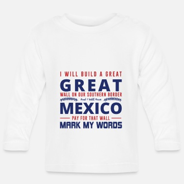 Pro I WILL BUILD A GREAT Great Wall... - T-shirt manches longues Bébé