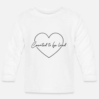 Created to be loved - Baby Longsleeve Shirt