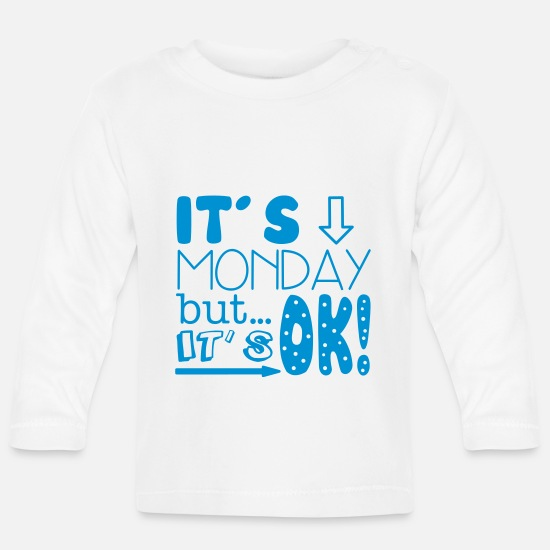 Office Baby Clothes - It's Monday - Baby Longsleeve Shirt white