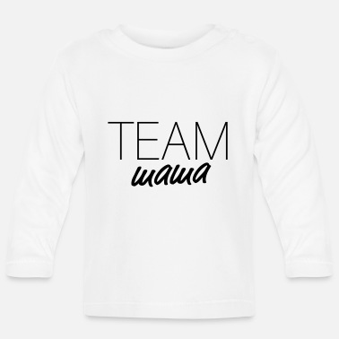 Papajunge TEAM Mama – Mutter Tochter Muttertag Kind - Baby Langarmshirt