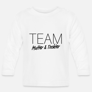 Papajunge TEAM Mutter & Tochter – Mama Muttertag Kind - Baby Langarmshirt