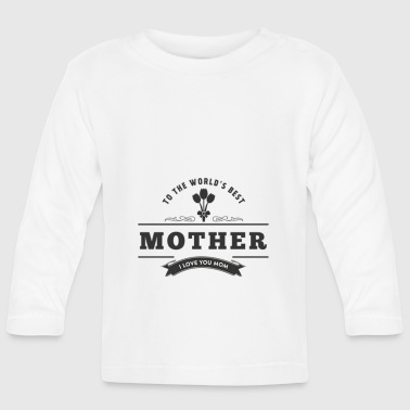Beste Mutter Für die beste Mutter - Baby Langarmshirt