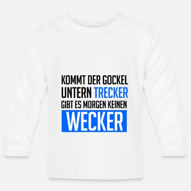 Trecker Rule peasants - If the Gockel below Trecker - Baby Longsleeve Shirt