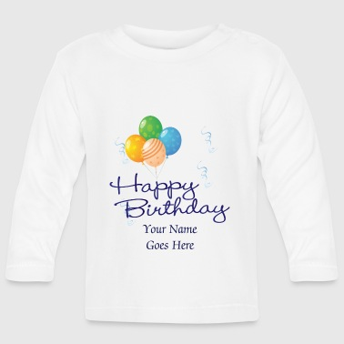 Happy Birthday with Balloons and streamers - Baby Long Sleeve T-Shirt