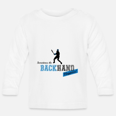 Backhand Tennis Backhand - Baby Longsleeve Shirt