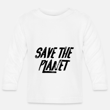 Save The Planet Save the Planet - Baby Langarmshirt