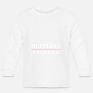 Hustling for Metal - Baby Longsleeve Shirt