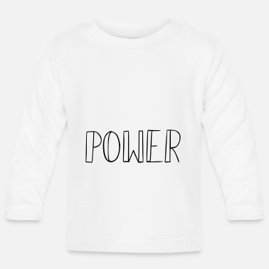 Power power - Baby Longsleeve Shirt