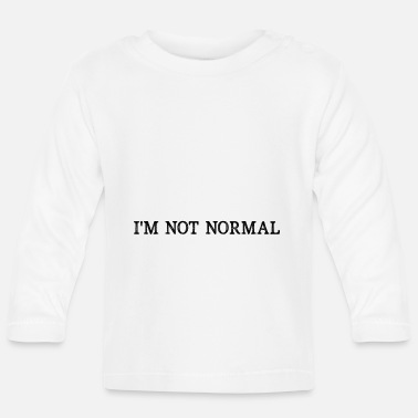 Normal not normal - Baby Longsleeve Shirt