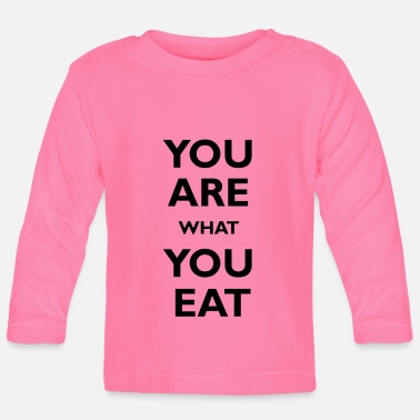 You are what you eat - Camiseta de manga larga bebé