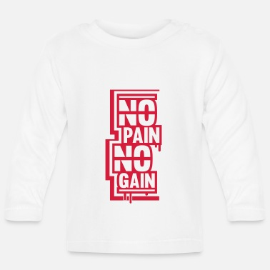 Power no_pain_no_gain_1_f1 - Baby Longsleeve Shirt