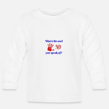 Word No Word - Baby Longsleeve Shirt
