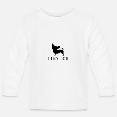 Tiny Tiny Dog - Baby Long Sleeve T-Shirt