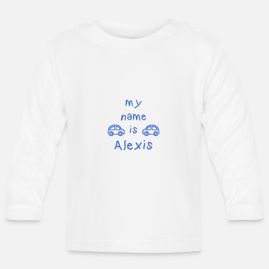Alexis ALEXIS MY NAME IS - Baby Long Sleeve T-Shirt