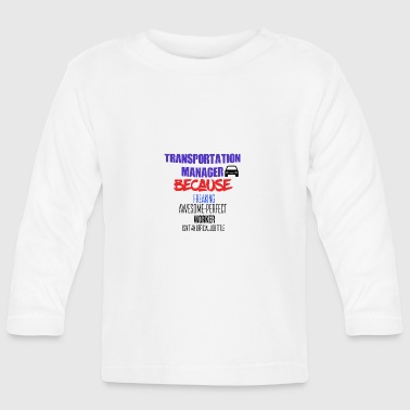 Transport Transportation manager - Baby Long Sleeve T-Shirt
