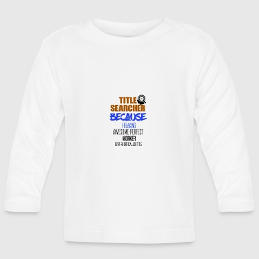 Title searches - Baby Long Sleeve T-Shirt