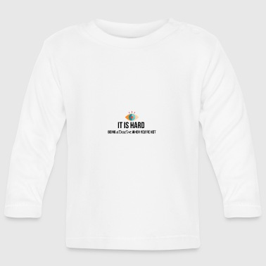 Being attractive - Baby Long Sleeve T-Shirt