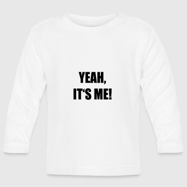 Yeah yeah - Baby Long Sleeve T-Shirt