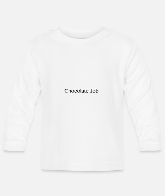 Chocolate Baby Long-Sleeved Shirts - Chocolate job gift for chocolate lovers - Baby Longsleeve Shirt white