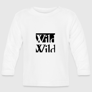 wild - Baby Long Sleeve T-Shirt