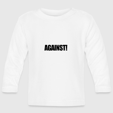 Contra el anti regalo - Camiseta manga larga bebé