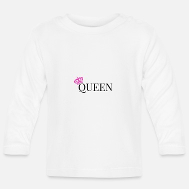 Queen Queen is Queen - Baby Longsleeve Shirt
