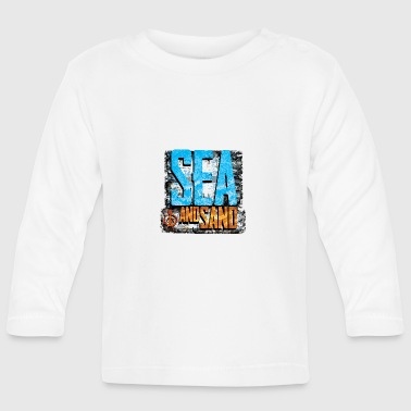 Sand sea and sand - Baby Long Sleeve T-Shirt