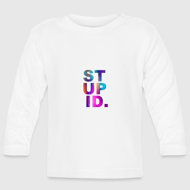 Stupid Colorful - Baby Long Sleeve T-Shirt