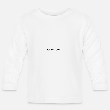 Clever clever. - Baby Langarmshirt