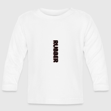 Fetish RUBBER love fetish fans gift - Baby Long Sleeve T-Shirt