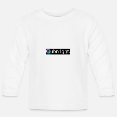 Night Club Club Night - Baby Longsleeve Shirt