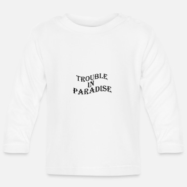 Hell TROUBLE IN PARADISE TUMBLR TSHIRT - Baby Langarmshirt