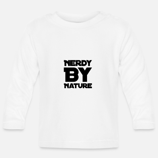 Techie Baby Clothes - Nerdy by nature - Baby Longsleeve Shirt white