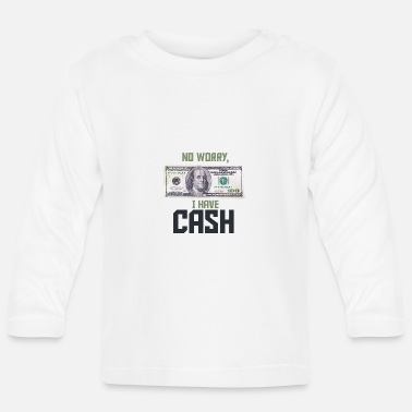 Cash No worry, I have Cash Money Franklin 100 Dollar - Baby Langarmshirt