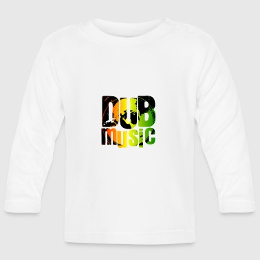 Dub music - Baby Long Sleeve T-Shirt