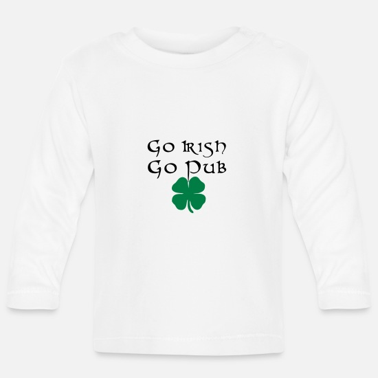 Birthday Baby Clothes - Go Irish Go Pub Irland irisch St Patricks Day - Baby Longsleeve Shirt white