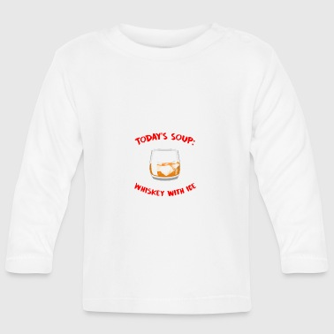 Whiskey - Today's Soup: Whiskey with Ice - Baby Long Sleeve T-Shirt