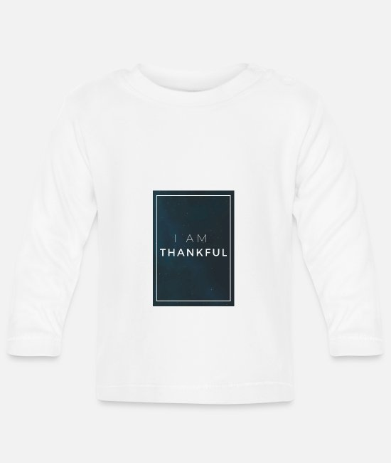 Fulfillment Baby Long-Sleeved Shirts - I am Thankful - Baby Longsleeve Shirt white