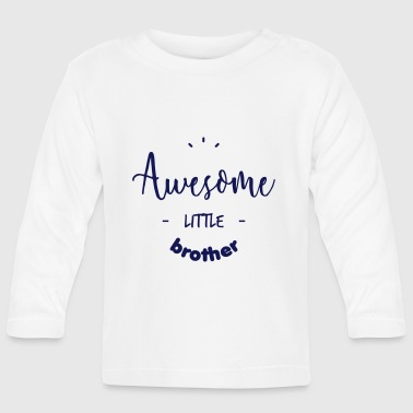 Awesome little Brother - Baby Long Sleeve T-Shirt