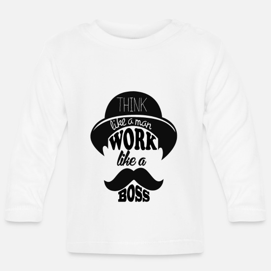 Like A Sir Babykleidung - Work Like A Boss - Baby Langarmshirt Weiß