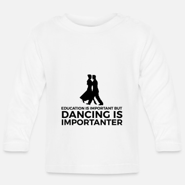 Dancer Gift for dancers Dancer dancing dancer - Baby Longsleeve Shirt