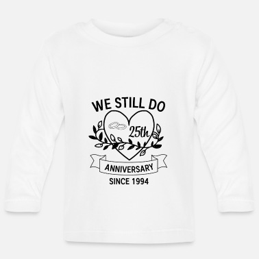 Ehefrau We still do 25th anniversary since 1994 Geschenk - Baby Langarmshirt