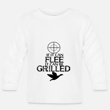 Flee If it can flee it can be grilled - Baby Longsleeve Shirt