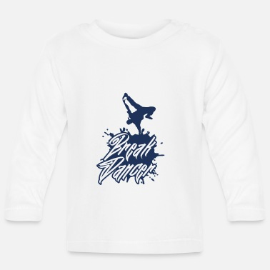 Breakdance Breakdance breakdance breakdance breakdance danse - T-shirt manches longues Bébé